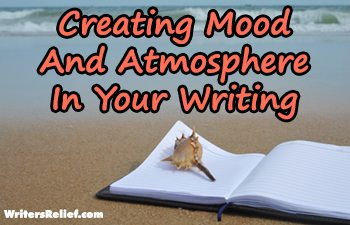 Creating Mood And Atmosphere In Your Writing