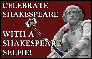 """Celebrate Shakespeare With A """"Shakespeare Selfie""""!"""
