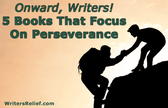 Onward Writers! 5 Books That Focus On Perseverance