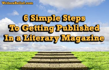 6 Simple Steps To Getting Published In A Literary Magazine