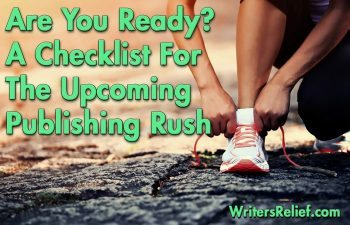 Are You Ready? A Checklist For The Upcoming Publishing Rush