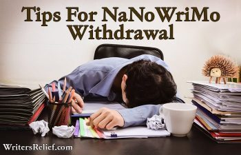 Tips For NaNoWriMo Withdrawal