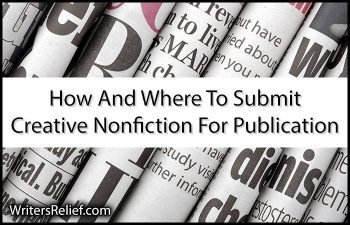 How And Where To Submit Creative Nonfiction For Publication
