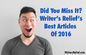 Did You Miss It? Writer's Relief's Best Articles Of 2016