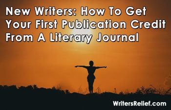 New Writers: How To Get Your First Publication From A Literary Journal
