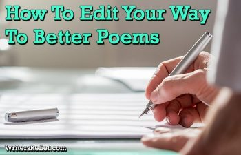 How To Edit Your Way To Better Poems