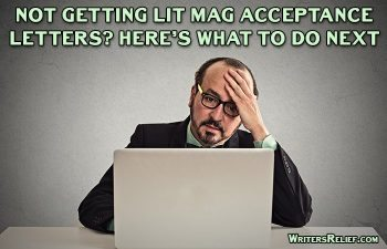 Not Getting Lit Mag Acceptance Letters? Here's What To Do Next