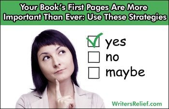 Your Book's First Pages Are More Important Than Ever: Use These Strategies | Writer's Relief