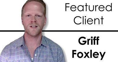 Featured Client: Griff Foxley