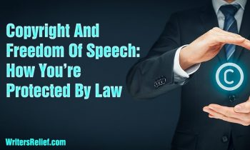 Copyright And Freedom Of Speech; How You're Protected By Law   Writer's Relief
