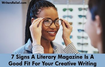 7 Signs A Literary Magazine Is A Good Fit For Your Creative Writing | Writer's Relief