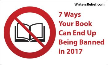 7 Ways Your Book Can End Up Being Banned in 2017 | Writer's Relief