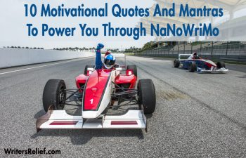 10 Motivational Quotes And Mantras To Power You Through NaNoWriMo | Writer's Relief