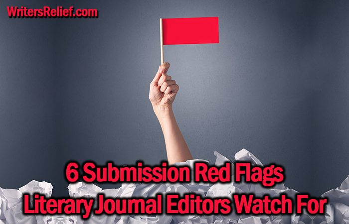 6 Submission Red Flags That Literary Journal Editors Watch