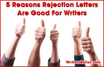 5 Reasons Rejection Letters Are Good For Writers | Writer's Relief
