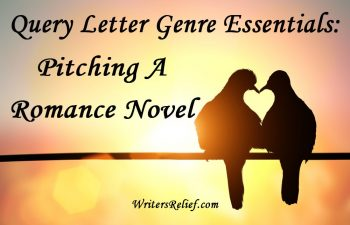 Query Letter Genre Essentials: Pitching A Romance Novel | Writer's Relief