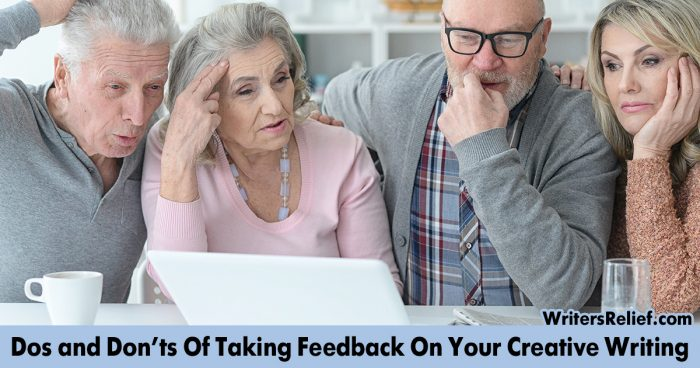 Dos And Don'ts Of Taking Feedback On Your Creative Writing | Writer's Relief