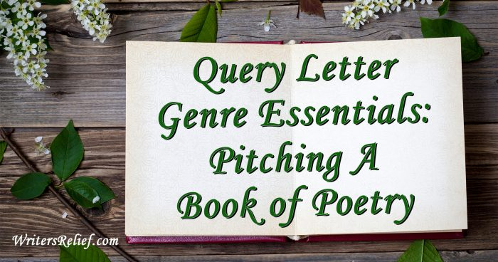 Query Letter Genre Essentials: Pitching A Book Of Poetry   Writer's Relief