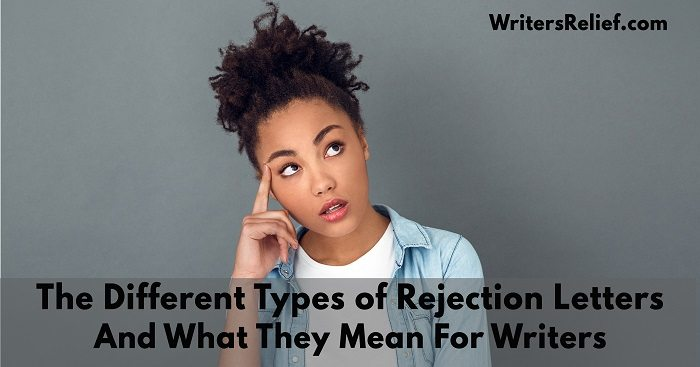 The Different Types Of Rejection Letters And What They Mean For Writers | Writer's Relief