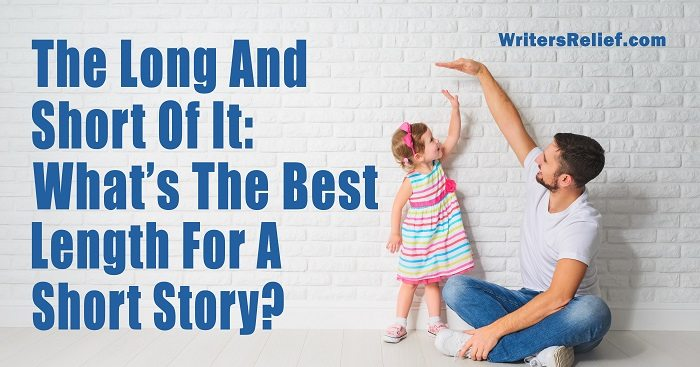 The Long And The Short Of It: What's The Best Length For A Short Story?   Writer's Relief