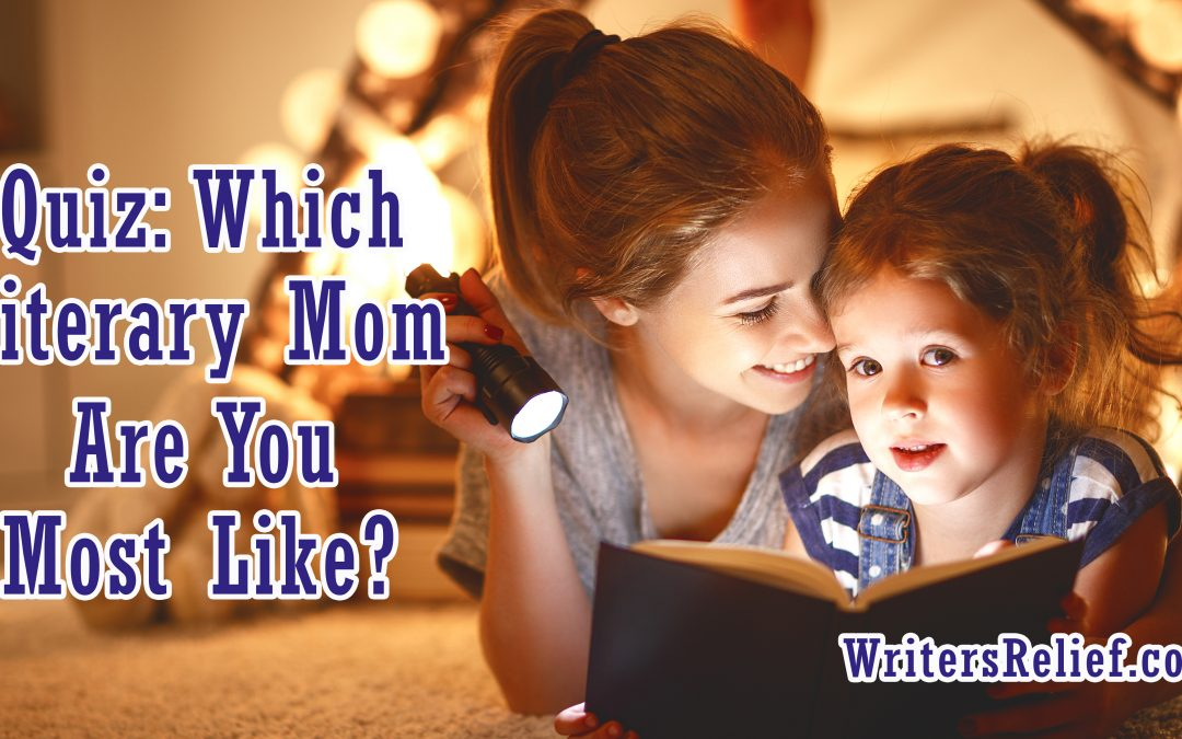 Quiz: Which Literary Mom Are You Most Like? | Writer's Relief