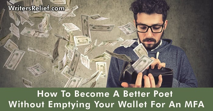 How To Become A Better Poet Without Emptying Your Wallet For An MFA | Writer's Relief
