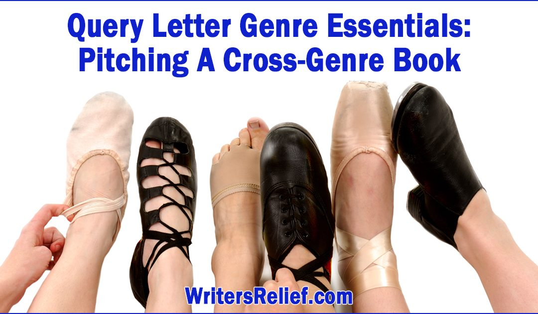 Query Letter Genre Essentials: Pitching A Cross-Genre Book   Writer's Relief