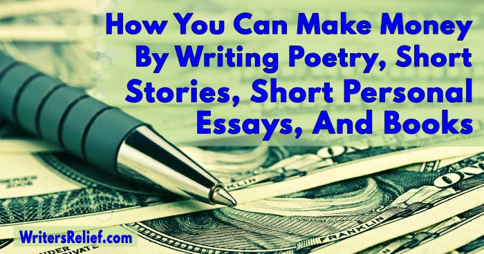 How You Can Make Money By Writing Poetry, Short Stories