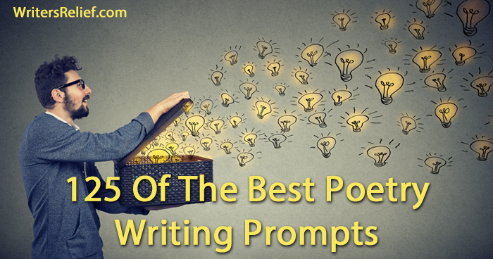 125 Of The Best Poetry Writing Prompts For Poets | Writer's