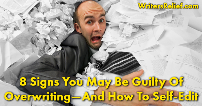 8 Signs You May Be Guilty Of Overwriting—And How To Self