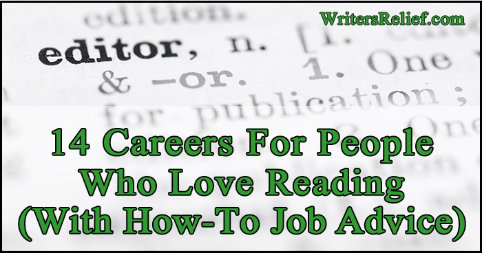 14 Careers For People Who Love Reading (With How-To Job Advice)   Writer's Relief