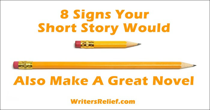 8 Signs Your Short Story Would Also Make A Great Novel | Writer's Relief