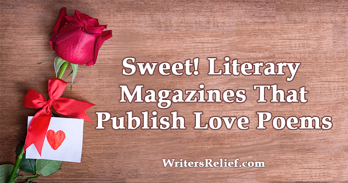 Sweet! Literary Magazines That Publish Love Poems | Writer's