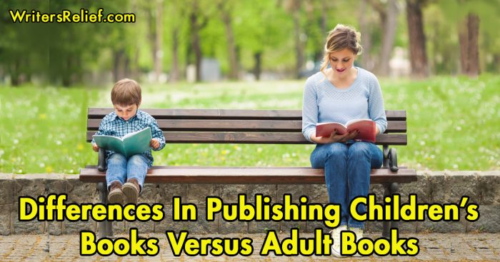 Differences In Publishing Children's Books Versus Adult Books| Writer's Relief