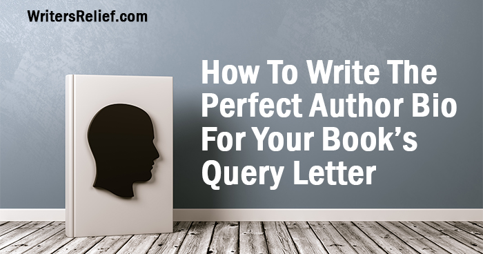 How To Write The Perfect Author Bio for Your Book's Query Letter| Writer's Relief