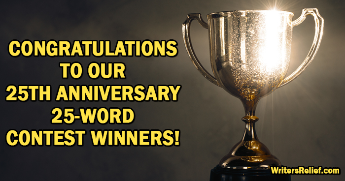 Congratulations to our 25th Anniversary 25-Word Contest Winners!