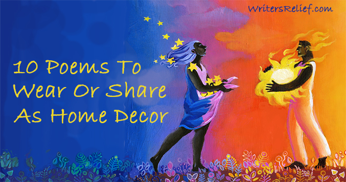 10 Poems To Wear Or Share As Home Décor   Writer's Relief