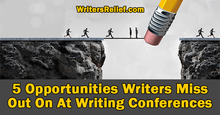 5 Opportunities Writers Miss Out On At Writing Conferences | Writer's Relief