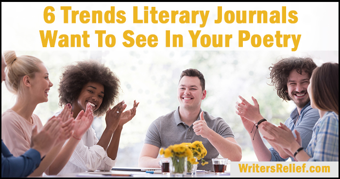 6 Trends Literary Journals Want To See In Your Poetry | Writer's Relief