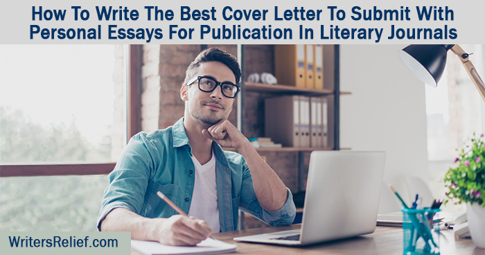 How To Write The Best Cover Letter To Submit With Personal Essays For Publication In Literary Journals | Writer's Relief