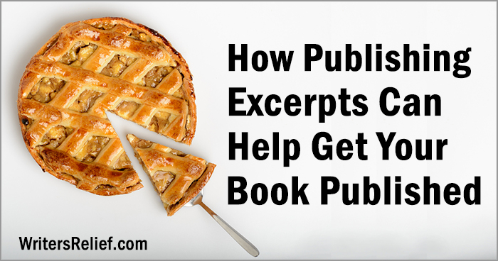 How Publishing Excerpts Can Help Get Your Book Published | Writer's Relief