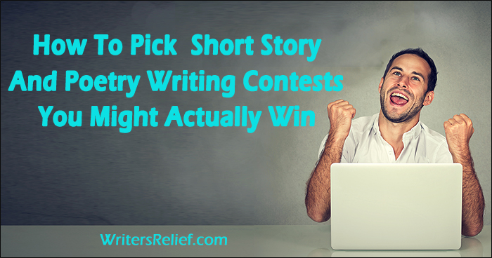 How To Pick Short Story And Poetry Writing Contests You Might Actually Win | Writer's Relief