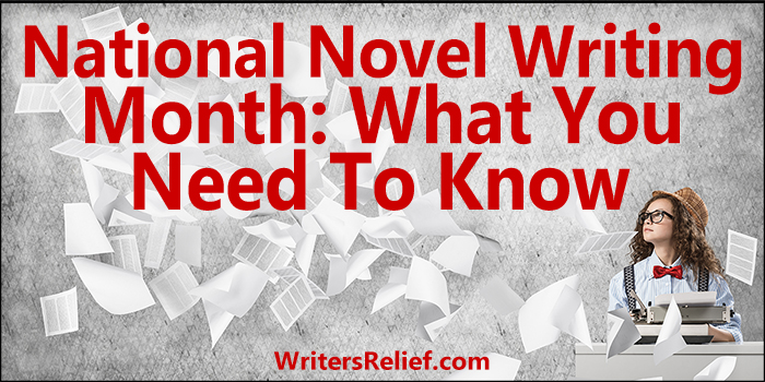 National Novel Writing Month: What You Need To Know | Writer's Relief