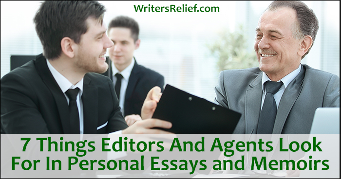 7 Things Editors and Agents Look For In Personal Essays and Memoirs | Writer's Relief