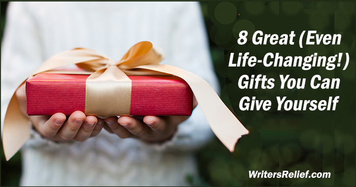 Writer: 8 Great Gifts You Can Give Yourself   Writer's Relief