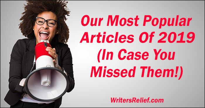 Our Most Popular Articles Of 2019 (In Case You Missed Them!) | Writer's Relief
