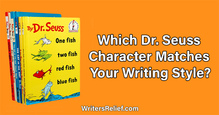 Which Dr. Seuss Character Matches Your Writing Style? | Writer's Relief