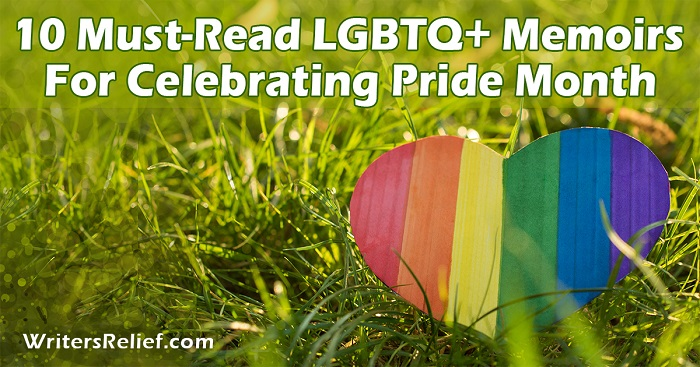 10 Must-Read LGBTQ+ Memoirs For Celebrating Pride Month | Writer's Relief