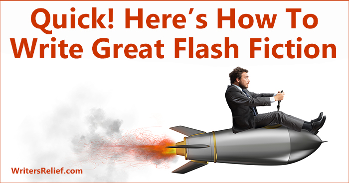 Quick! Here's How To Write Great Flash Fiction | Writer's Relief