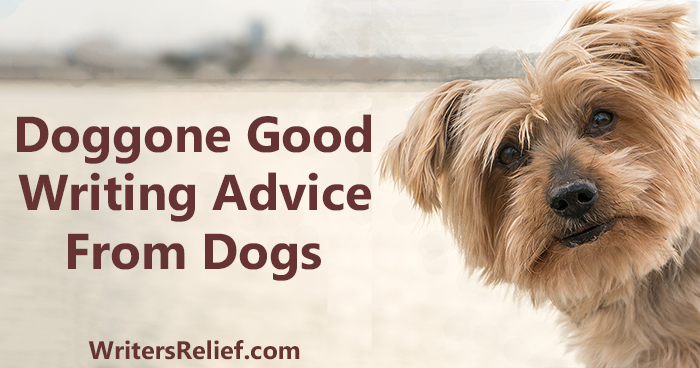 Doggone Good Writing Advice From Dogs | Writer's Relief
